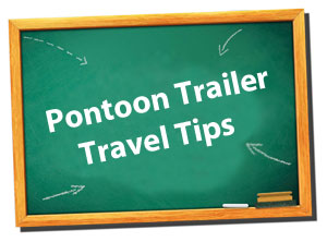 pontoon trailers - travel tips