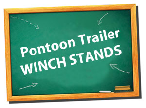 pontoon trailers - winch stands